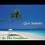 Gino Federici In The Caribbean