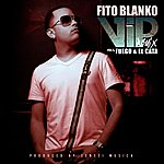 Fito Blanko Vip (Spanish Remix) (Feat. Fuego & El Cata) - Single