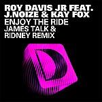 Roy Davis Jr. Enjoy The Ride (Feat. J. Noize & Kaye Fox) [James Talk & Ridney Remix]