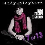 Andy Clayburn #7 Of 13, No Big Deal