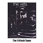 The Vets The 1/4 Inch Tapes