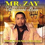 Mr. Zay Old School Lover