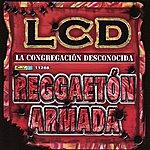 LCD Reggaeton Armada-La Congregacion Descono