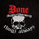 Bone Thugs-N-Harmony Thugs Alwayz