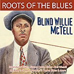 Blind Willie McTell Roots Of The Blues - Blind Willie Mctell