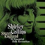 Shirley Collins Sweet England - 37 Essential Folk Favourites
