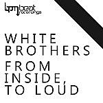 The White Brothers From Inside To Loud