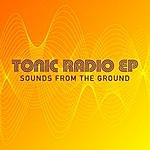 Sounds From The Ground Tonic Radio Ep