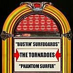 The Tornadoes Bustin' Surfboards / Phantom Surfer