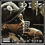 Diz Itz My Turn