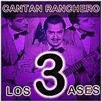 Los Tres Ases Cantan Ranchero
