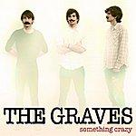 Graves Something Crazy - Single