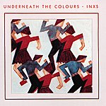 INXS Underneath The Colours 2011 Remaster (Remastered)