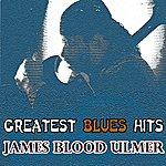 James Blood Ulmer Greatest Blues Hits