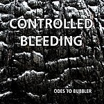 Controlled Bleeding Odes To Bubbler