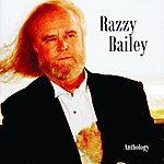 Razzy Bailey Razzy Bailey: Anthology