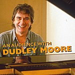 Dudley Moore An Audience With Dudley Moore
