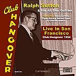 Ralph Sutton Live In San Francisco: Club Hangover 1954
