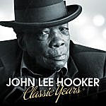 John Lee Hooker Classic Years - John Lee Hooker