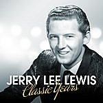 Jerry Lee Lewis Jerry Lee Lewis - Classic Years