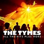 The Tymes All The Hits Plus More