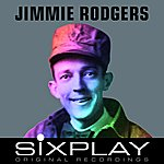 Jimmie Rodgers Six Play: Jimmie Rodgers - EP (Remastered)