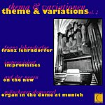 Franz Lehrndorfer Theme & Variations, Vol. 2: Franz Lehrndorfer Improvises On The New Organ In The Dome At Munich