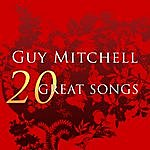 Guy Mitchell 20 Great Songs