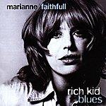 Marianne Faithfull Rich Kid Blues