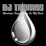 B.J. Thomas Raindrops Keep Falling On My Head