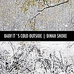 Dinah Shore Baby It's Cold Outside