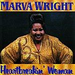Marva Wright Heartbreakin' Woman