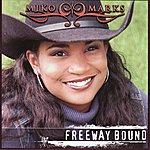 Miko Marks Freeway Bound