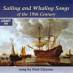 Paul Clayton Sailing And Whaling Songs Of The 19th Century