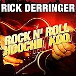 Rick Derringer Rock N' Roll Hoochii Koo