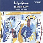 "Lyric Rimsky-Korsakov: String Quartets / ""In The Monastry"" / Choral Und Variationen"