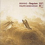 Philippe Herreweghe Brahms: Ein Deutsches Requiem, Op. 45