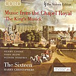 The Sixteen The King's Musick: Music From The Chapel Royal