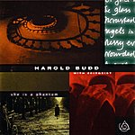 Harold Budd She Is A Phantom