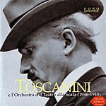 Arturo Toscanini Arturo Toscanini E L'orchestra Del Teatro Alla Scala