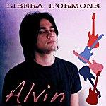 Alvin Libera L'ormone