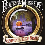 Pirates Of The Mississippi Heaven And A Dixie Night