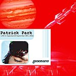 Patrick Park Live [In Spaceland - September 26th, 2006]