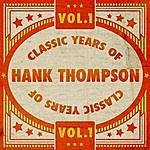 Hank Thompson Classic Years Of Hank Thompson Vol. 1