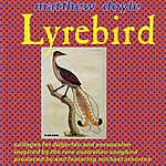 Matthew Doyle Lyrebird: Collages For Didjeridu And Percussion