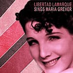 Libertad Lamarque Libertad Lamarque Sings Songs By Maria Grever