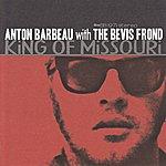 Anton Barbeau King Of Missouri