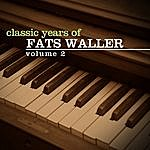 Fats Waller Classic Years Of Fats Waller Vol. 2