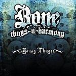 Bone Thugs-N-Harmony Young Thugs