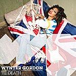Wynter Gordon Til Death